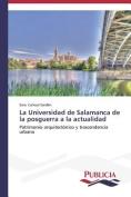 La Universidad de Salamanca de La Posguerra a la Actualidad [Spanish]