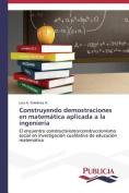 Construyendo Demostraciones En Matematica Aplicada a la Ingenieria [Spanish]