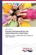 Estudio Antropometrico de Edad Dentaria y Edad Osea [Spanish]