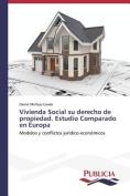 Vivienda Social Su Derecho de Propiedad. Estudio Comparado En Europa [Spanish]