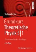 Grundkurs Theoretische Physik 5/1 [GER]