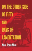 The Other Side of Fifty and Rays of Lamentation