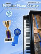 Alfred 00-28000 Premier Piano Course- Performance Book 3 - Music Book