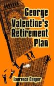 George Valentine's Retirement Plan