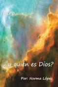 Pero... y Quien Es Dios? [Spanish]