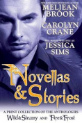 Novellas & Stories  : A Print Compilation of Wild & Steamy and Fire & Frost
