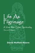 Life as Pilgrimage