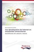 USO Desadapativo de Internet En Estudiantes Universitarios [Spanish]