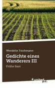Gedichte Eines Wanderers III [GER]