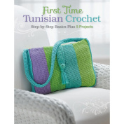 Creative Publishing International First Time Tunisian Crochet