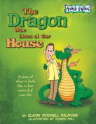 Rising Star Studios FFBHC001 The Dragon Who Lives at Our House - Hardcover
