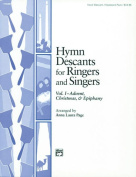 Alfred 00-11529 Hymn Descants for Ringers and Singers- Vol. I - Music Book