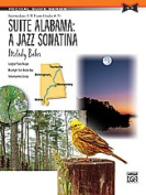 Alfred 00-31464 Suite Alabama- A Jazz Sonatina - Music Book
