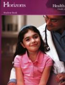 Alpha Omega Publications JHS003 Horizons Health 3rd Grade Student Book
