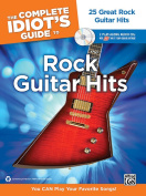 Alfred 00-34441 The Complete Idiot s Guide to Rock Guitar Hits - Music Book
