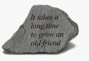 Kay Berry- Inc. 74320 It Takes A Long Time To Grow An Old Friend - Garden Accent - 6 Inches x 3.75 Inches