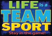 Trend Enterprises Inc. T-A67388 Life Is A Team Sport Poster