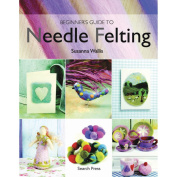 Search Press Books Beginner's Guide To Needle Felting