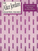 Alfred 00-DM00263 The Alice Jordan Collection of Hymn Tunes for Organ- Volume 2 - Music Book