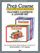 Alfred 00-3490 Basic Piano Prep Course- Activity& Ear Training Book Teacher s Handbook and Answer Key- Levels A-F - Music Book