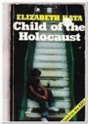 Child of the Holocaust                                                                              By Elizabeth Kata