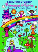 Look Find and Colour - Princesses and Fairies
