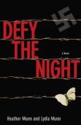 Defy the Night: A Novel