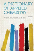 A Dictionary of Applied Chemistry Volume 2