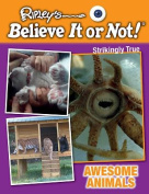 Awesome Animals (Ripley's Believe It or Not!