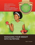 Managing Your Weight with Nutrition (Understanding Nutrition