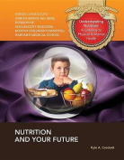 Nutrition and Your Future (Understanding Nutrition