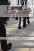 El Hombre de Los Zapatos Rojos [Spanish]