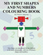 My First Shapes and Numbers Colouring Book