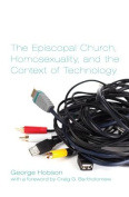 The Episcopal Church, Homosexuality, and the Context of Technology