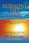 Hormone Lies and Thyroid Misunderstandings