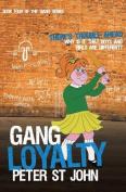 """Gang Loyalty (""""Gang"""" Series)"""