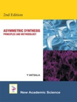 Asymmetric Synthesis: Principles and Methodology