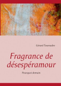 Fragrance de Desesperamour [FRE]