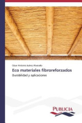 Eco Materiales Fibroreforzados [Spanish]