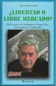 Libertad O Libre Mercado? [Spanish]