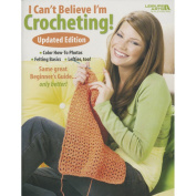 Leisure Arts 323309 Leisure Arts-I Cant Believe Im Crocheting