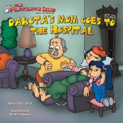 Playdate Kids Publishing 978-1933721-30-9 Dakotas Mom Goes to the Hospital
