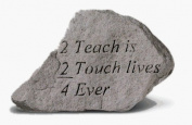 Kay Berry- Inc. 76320 2 Teach Is 2 Touch Lives 4 Ever - Garden Accent - 5.75 Inches x 3.5 Inches