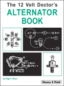 Weems & Plath 15012 The 12 Volt Doctors Alternator Book