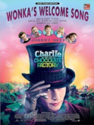 Alfred 00-24497 Wonka s Welcome Song- from Charlie and the Chocolate Factory - Music Book