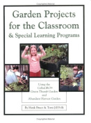 Petals & Pages 0-9705962-1-9 Garden Projects for The Classroom and Special Learning Programs