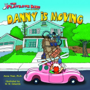 Playdate Kids Publishing 978-1933721-29-3 Danny Is Moving