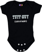 """Tuff Guy (Like My Daddy)"" Onesie/Bodysuit"
