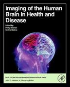 Imaging the Human Brain in Health and Disease