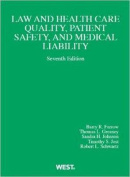 Law and Health Care Quality, Patient Safety, and Medical Liability, 7th Edition